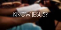 Know Jesus?